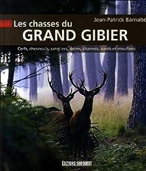 Les chasses du grand gibier : Cerfs, chevreuils, daims, sangliers, chamois, isards et mouflons