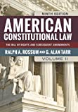 American Constitutional Law : The Bill of Rights and Subsequent Amendments, Rossum, Ralph A. and Tarr, G. Alan, 0813347475