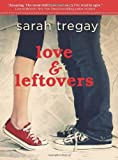 Love and Leftovers, Sarah Tregay, 0062023586