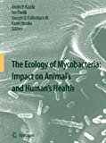 img - for The Ecology of Mycobacteria: Impact on Animal's and Human's Health book / textbook / text book