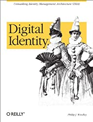 Digital Identity: Unmasking Identity Management Architecture (IMA)