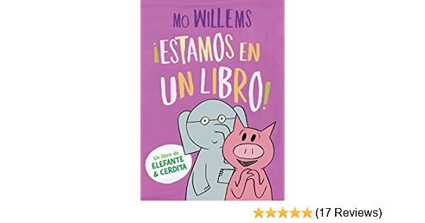 ESTAMOS EN UN LIBRO (ELEFANTE Y CERDITA): MO WILLEMS: 9786071137081: Amazon.com: Books