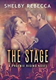 The Stage: A Phoenix Rising Novel