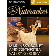 Mariinsky Ballet & Orchestra - Tchaikovsky: The Nutcracker