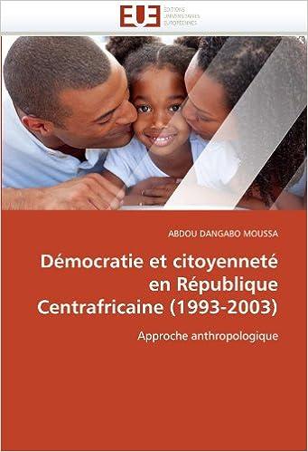 Livres audio à télécharger en mp3 Démocratie et citoyenneté en République Centrafricaine (1993-2003): Approche anthropologique PDF