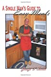 A Single Man's Guide to Easy Meals, George F. Simon, 1420875566