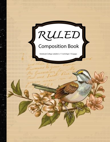 Ruled Composition :Notebook College ruled:8.5 x 11 inch,Paper 110 pages,Bird