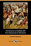 Adventures of Buffalo Bill from Boyhood to Manhood, Prentiss Ingraham, 140653448X
