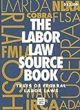The Labor Law Source Book, , 0945902131