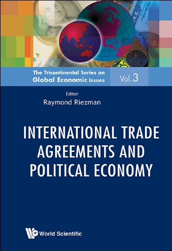 Download International Trade Agreements and Political Economy: 3 (The Tricontinental Series on Global Economic Issues) Pdf