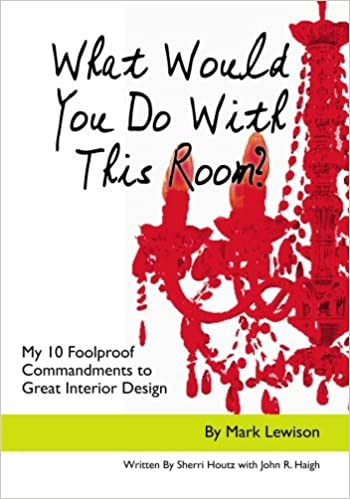 What Would You Do With This Room My 10 Foolproof Commandments To