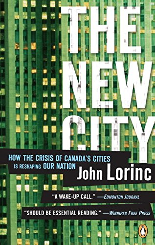 New City: How The Crisis Of Canada's Cities Is Reshaping Our Nation