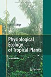 Physiological Ecology of Tropical Plants, Lüttge, Ulrich, 3642439640