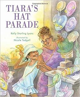 Tiara's Hat Parade: Lyons, Kelly Starling, Tadgell, Nicole: 9780807579459:  Amazon.com: Books
