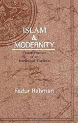 Islam and Modernity: Transformation of an Intellectual Tradition (Publications of the Center for Middle Eastern Studies)