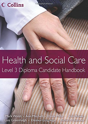 Health and Social Care: Level 3 Diploma Candidate Handbook (Health and Social Care Diplomas)