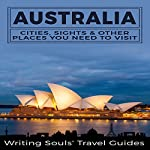 Australia: Cities, Sights & Other Places You Need To Visit |  Writing Souls' Travel Guides