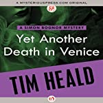 Yet Another Death in Venice: A Simon Bognor Mystery | Tim Heald