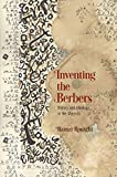 Inventing the Berbers: History and Ideology in the Maghrib (The Middle Ages Series)