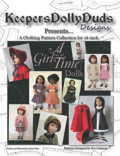Keepers Dolly Duds Designs Presents...: A Clothing Pattern Collection for 16-inch A Girl for All Time Dolls