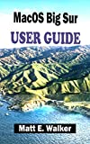 MacOS Big Sur USER GUIDE: The Complete Step By Step