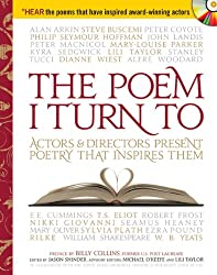 The Poem I Turn To: Actors and Directors Present Poetry That Inspires Them (A Poetry Speaks Experience)
