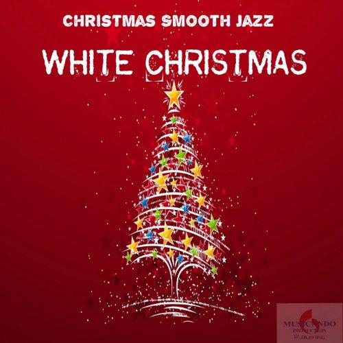 White Christmas (Christmas Smooth Jazz) (Jazz Christmas White Smooth)