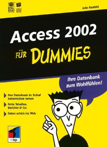 Access 2002 für Dummies Taschenbuch – 1. Januar 2001 John Kaufeld Access 2002 für Dummies 3527700498 Anwendungs-Software