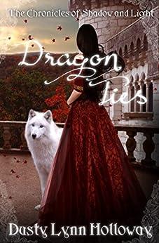Amazon Com Dragon Ties The Chronicles Of Shadow And