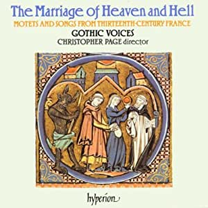 Marriage of Heaven & Hell: Motets & Songs 13th Cty