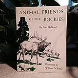 Animal Friends of the Rockies, Fran Hubbard, 0915266091