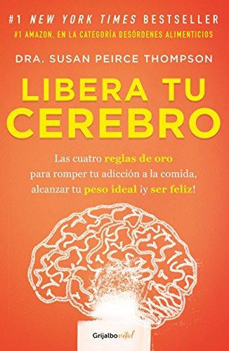 Libera tu cerebro/Bright Line Eating  [Thompson, Susan Peirce] (Tapa Blanda)
