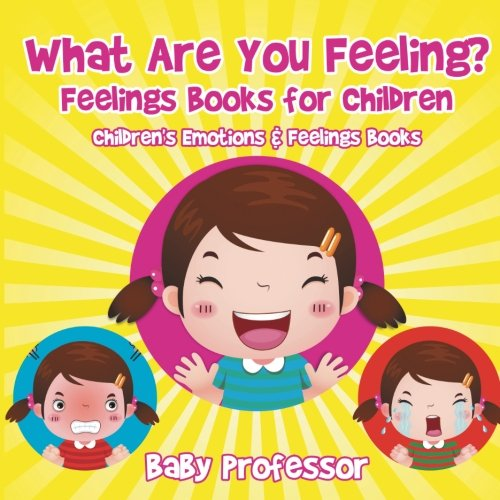 What Are You Feeling? Feelings Books for Children | Children's Emotions & Feelings Books