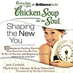 Chicken Soup for the Soul: Shaping the New You - 40 Stories on Getting Started, How Exercise Can Be Fun, To Err Is Human, and Regaining Control | Jack Canfield,Mark Victor Hansen,Amy Newmark,Richard Simmons (foreword)
