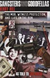 Gangsters and Goodfellas: Wiseguys, Witness Protection, and Life on the Run Hardcover May 7, 2004