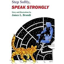 Step Softly, Speak Strongly