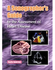 A Sonographer's Guide to the Assessment of Heart Disease