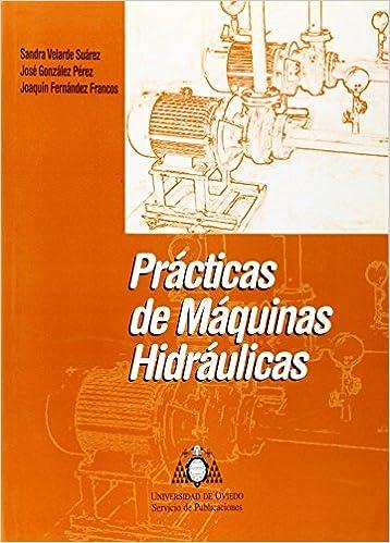 Prácticas de máquinas hidráulicas: Amazon.es: Joaquín ...