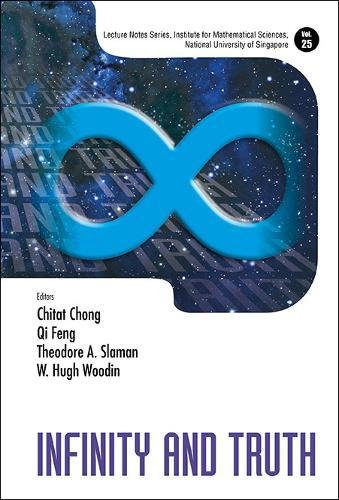 Infinity and Truth (Lecture Notes Series, Institute for Mathmatical Sciences, National University of Singapore) ebook