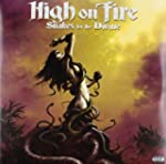 HIGH ON FIRE - SNAKES FOR THE DIVINE...