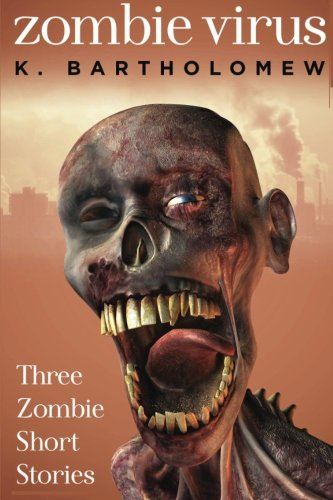 Read Online Zombie Virus - Three Zombie Short Stories pdf epub