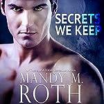 Secrets We Keep   Mandy M. Roth