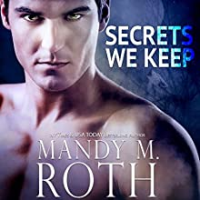 Secrets We Keep Audiobook by Mandy M. Roth Narrated by Wen Ross