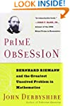 Prime Obsession: Berhhard Riemann and...