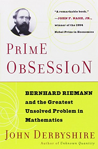 Prime Obsession: Bernhard Riemann and the Greatest Unsolved Problem in - In Rockingham Shops