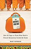 Monks and Me: How 40 Days in Thich Nhat Hanh's French Monastery Guided Me Home