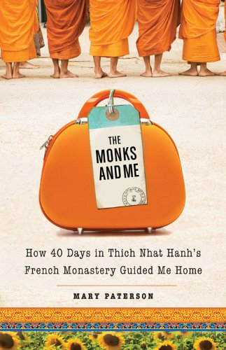 The Monks and Me: How 40 Days in Thich Nhat Hanh's French Monastery Guided Me - Sand Creek Road