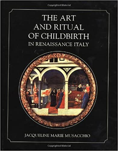 The Art and Ritual of Childbirth in Renaissance Italy