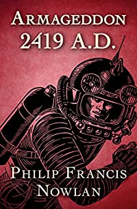 Armageddon 2419 A.d. by Philip Francis Nowlan ebook deal