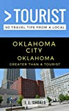 Greater Than a Tourist – Oklahoma City Oklahoma USA: 50 Travel Tips from a Local
